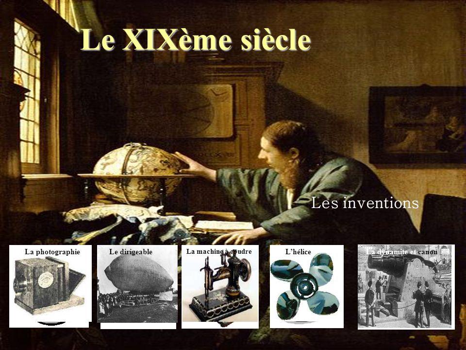 Le XIXème siècle Les inventions La photographie Le dirigeable L'hélice