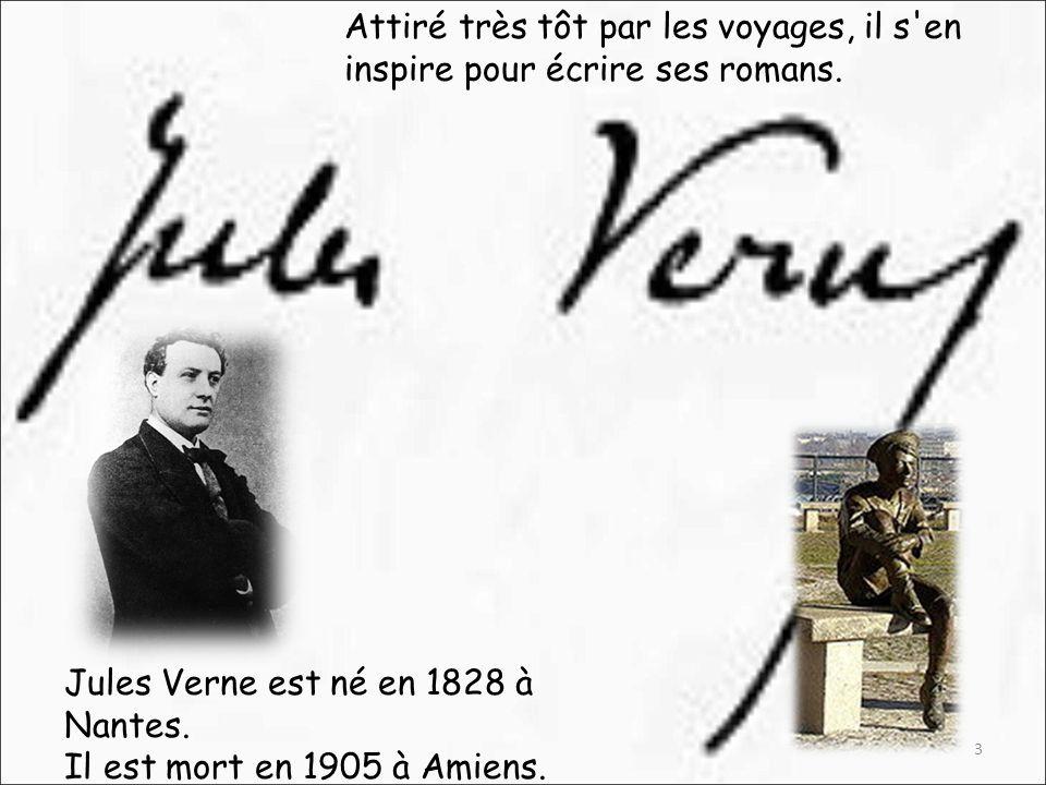 Jules Verne est né en 1828 à Nantes. Il est mort en 1905 à Amiens.