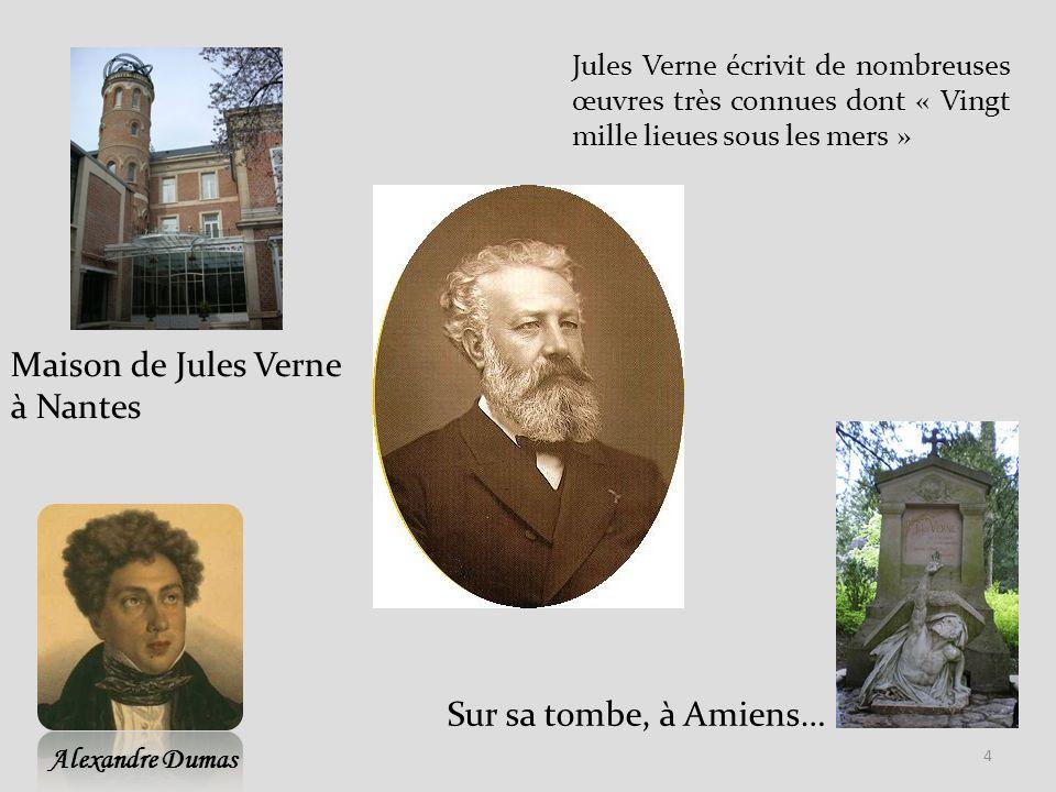 Maison de Jules Verne à Nantes Sur sa tombe, à Amiens…
