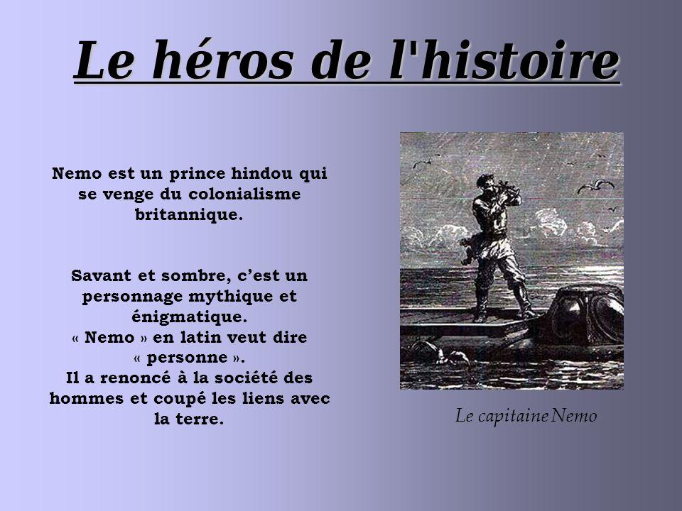 Le héros de l histoire Le capitaine Nemo