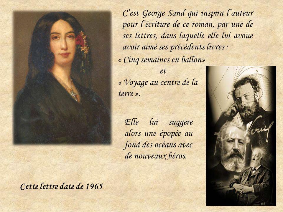 C'est George Sand qui inspira l'auteur pour l'écriture de ce roman, par une de ses lettres, dans laquelle elle lui avoue avoir aimé ses précédents livres :