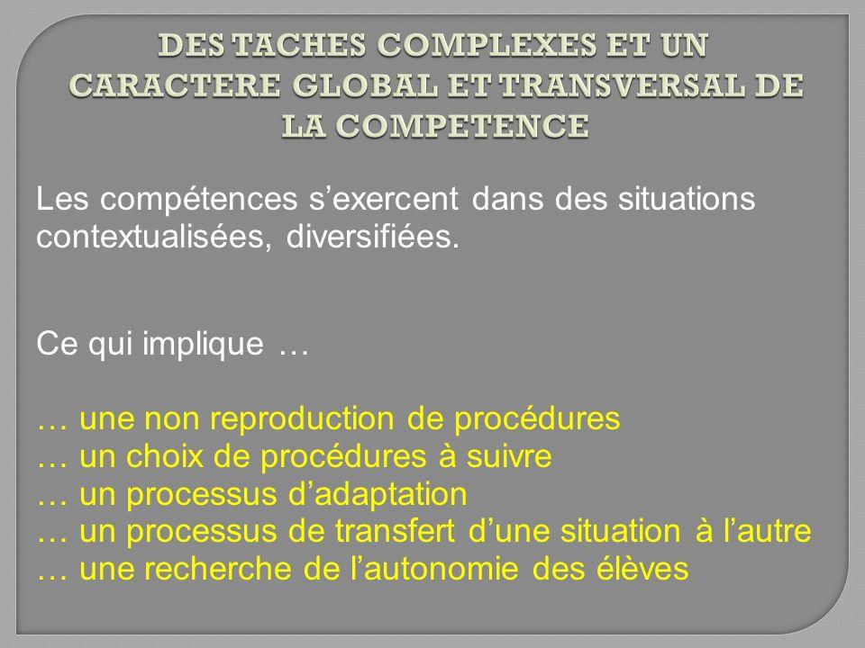 DES TACHES COMPLEXES ET UN CARACTERE GLOBAL ET TRANSVERSAL DE LA COMPETENCE