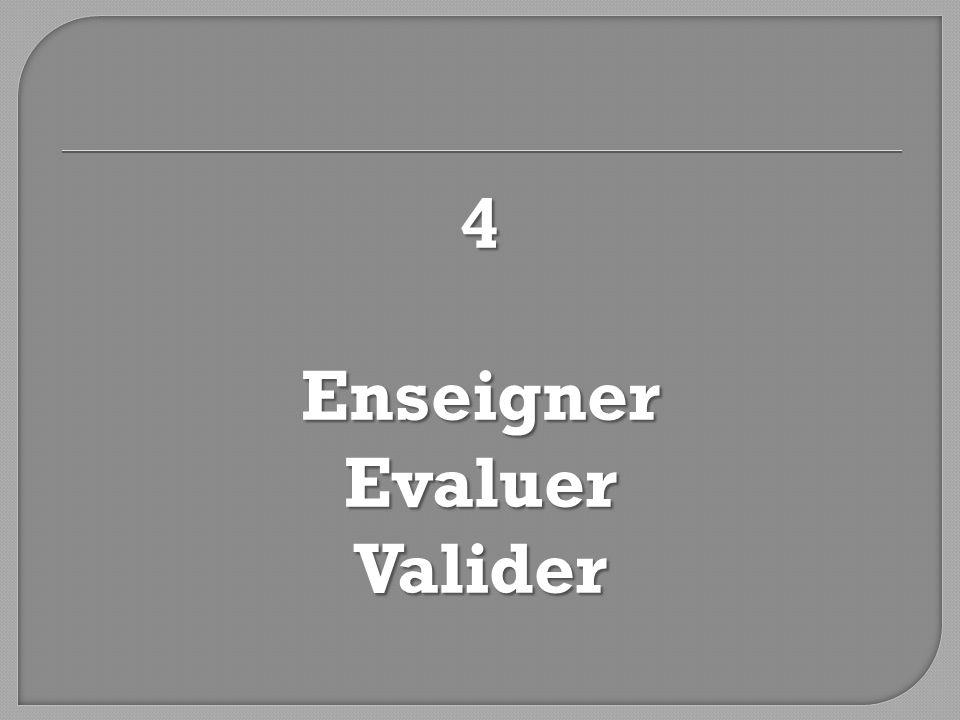 4 Enseigner Evaluer Valider