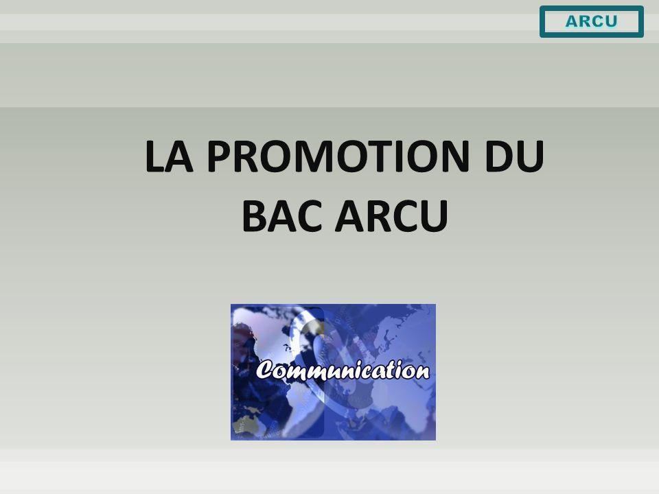 LA PROMOTION DU BAC ARCU
