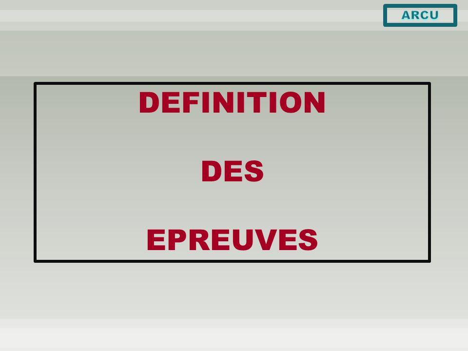 ARCU DEFINITION DES EPREUVES