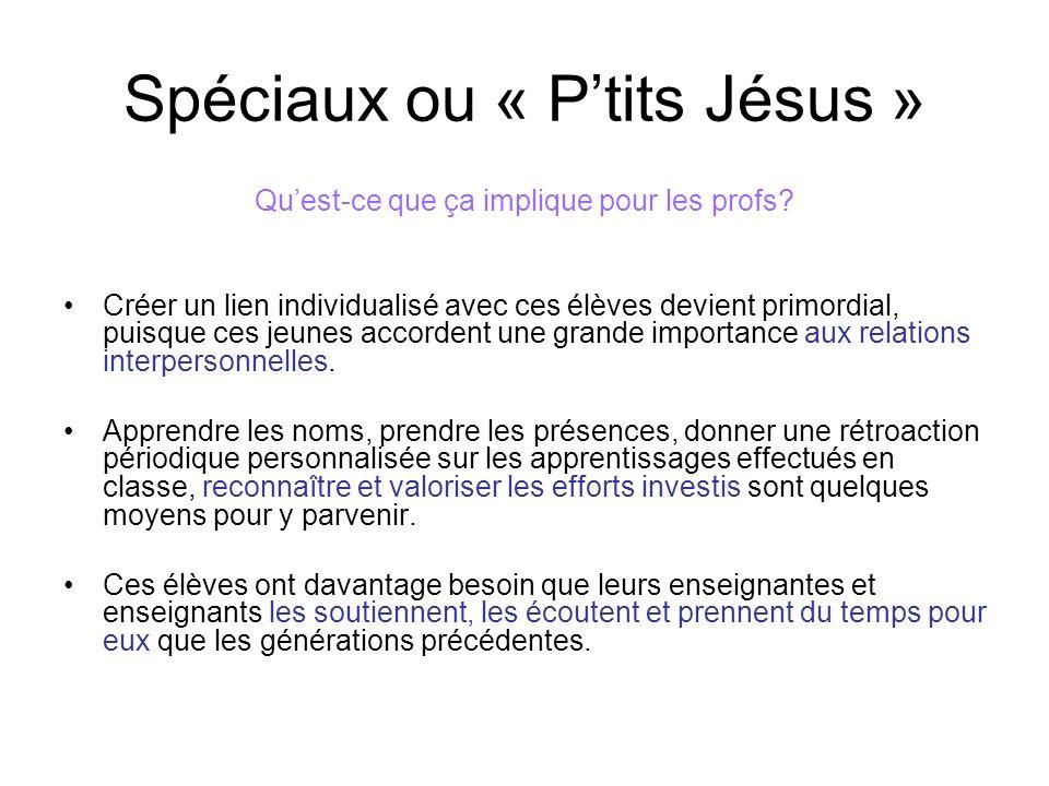 Spéciaux ou « P'tits Jésus »