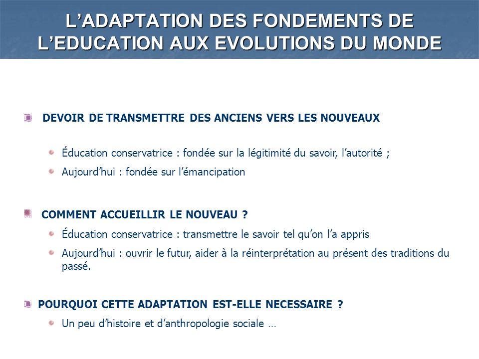 L'ADAPTATION DES FONDEMENTS DE L'EDUCATION AUX EVOLUTIONS DU MONDE