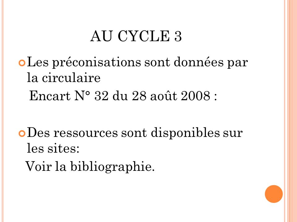 AU CYCLE 3 Les préconisations sont données par la circulaire