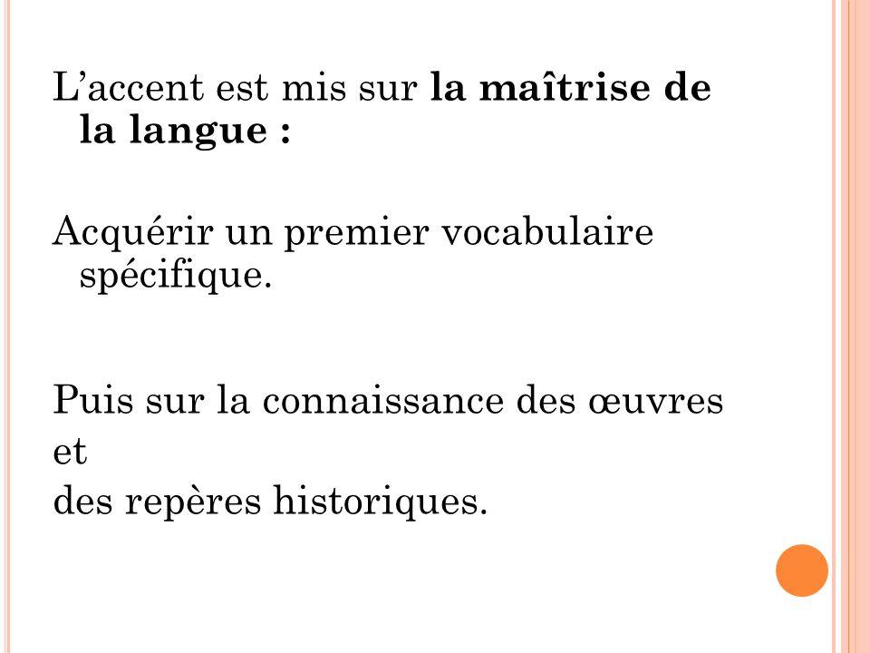 L'accent est mis sur la maîtrise de la langue :