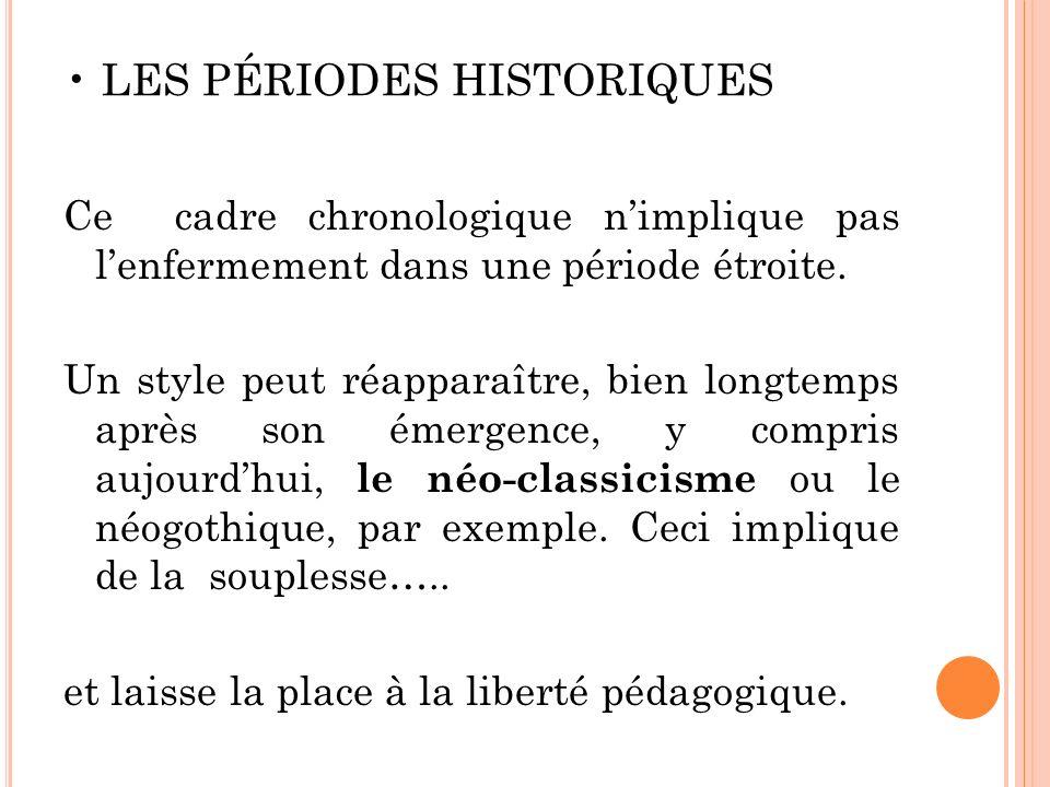 • LES PÉRIODES HISTORIQUES