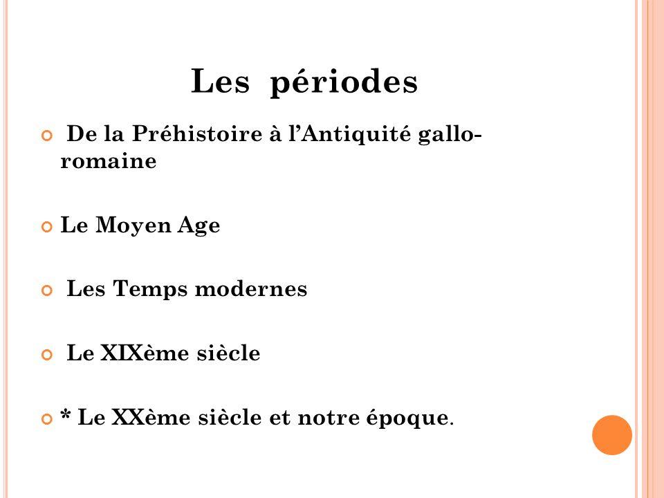 Les périodes De la Préhistoire à l'Antiquité gallo- romaine