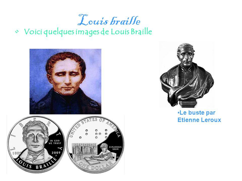 Louis braille Voici quelques images de Louis Braille