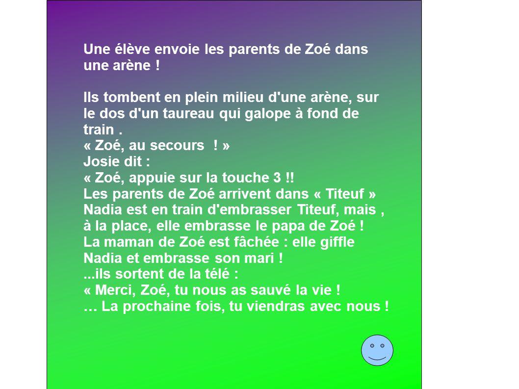 Une élève envoie les parents de Zoé dans une arène !