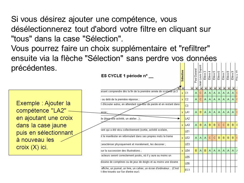 Si vous désirez ajouter une compétence, vous désélectionnerez tout d abord votre filtre en cliquant sur tous dans la case Sélection .