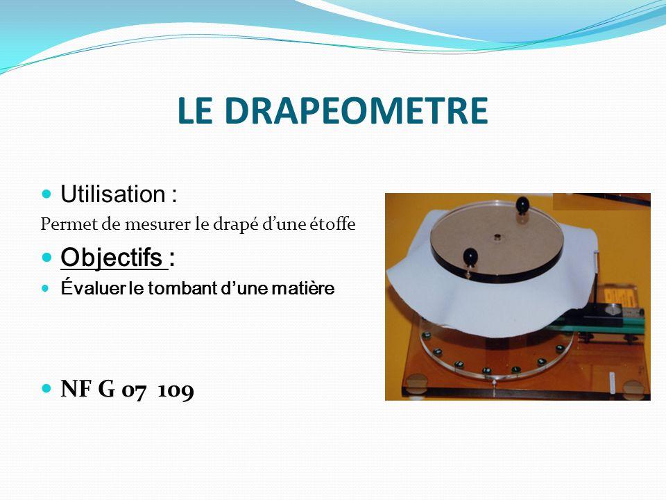 LE DRAPEOMETRE Objectifs : Utilisation : NF G 07 109