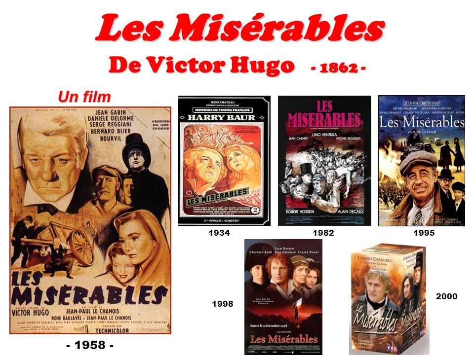 Les Misérables De Victor Hugo - 1862 - Un film - 1958 - 1934 1982 1995