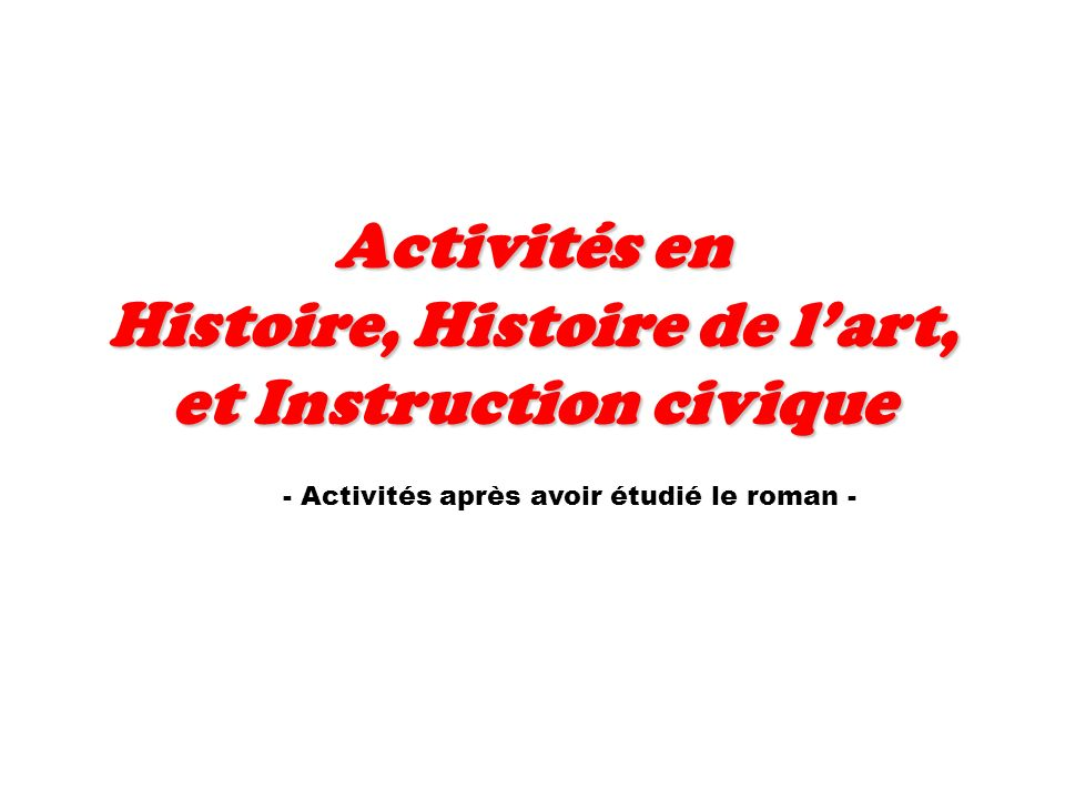 Histoire, Histoire de l'art, et Instruction civique