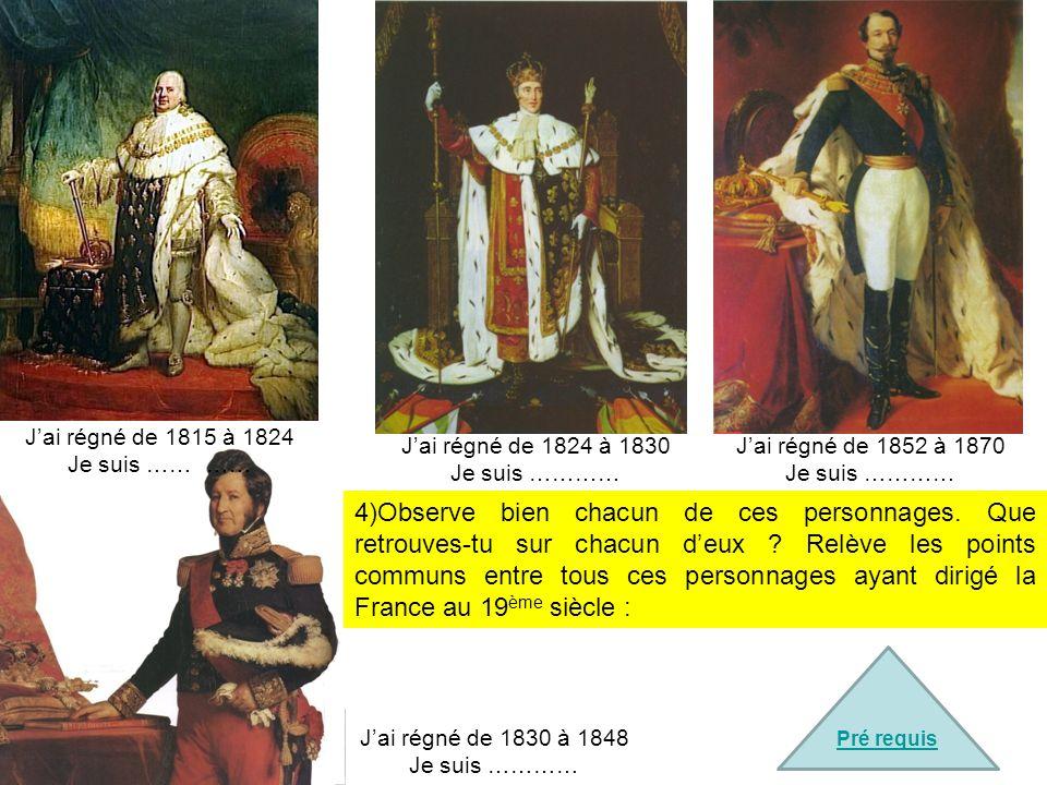 J'ai régné de 1815 à 1824 Je suis …… …… J'ai régné de 1824 à 1830. Je suis ………… J'ai régné de 1852 à 1870.