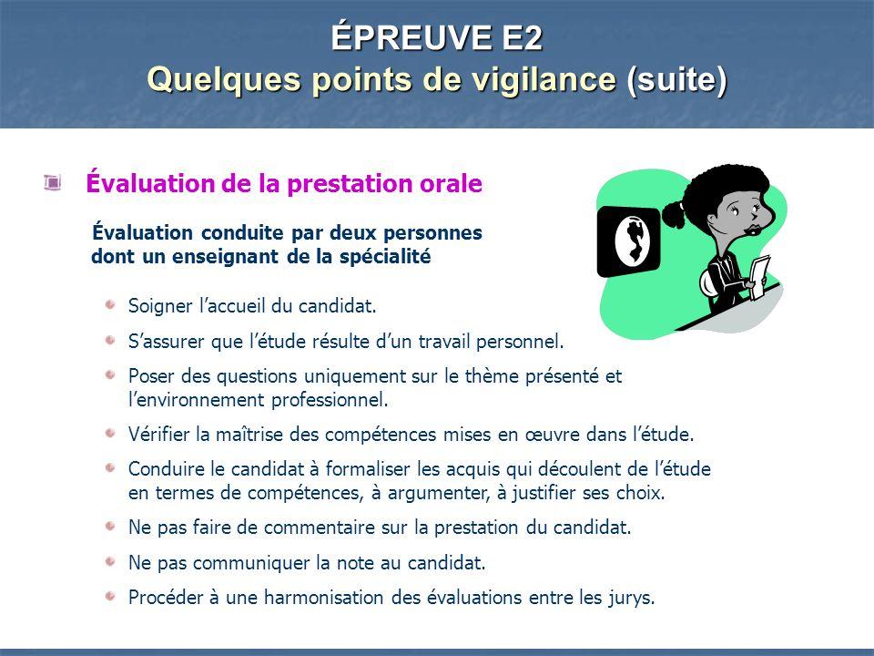 ÉPREUVE E2 Quelques points de vigilance (suite)