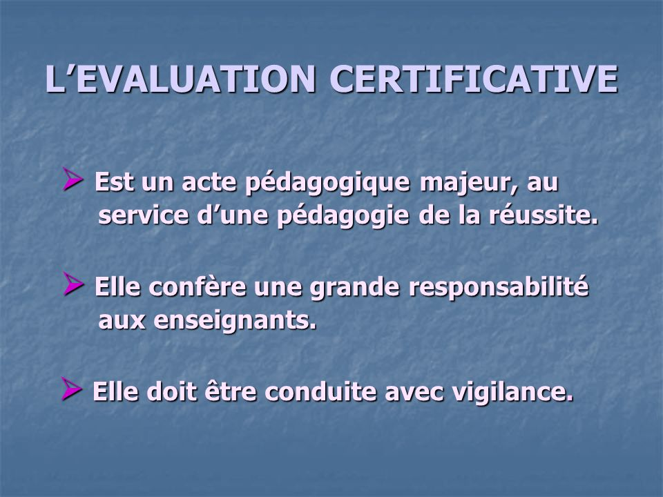 L'EVALUATION CERTIFICATIVE