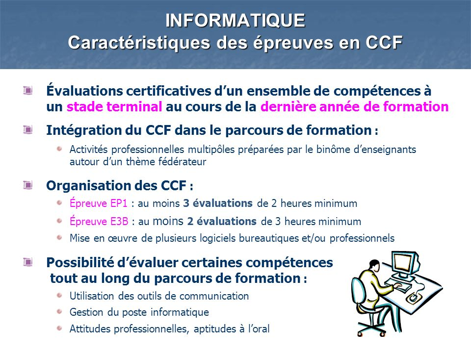 INFORMATIQUE Caractéristiques des épreuves en CCF