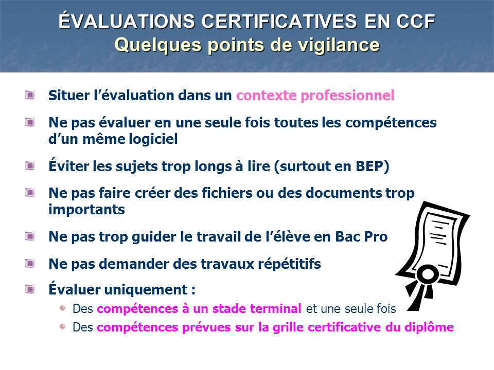 ÉVALUATIONS CERTIFICATIVES EN CCF Quelques points de vigilance