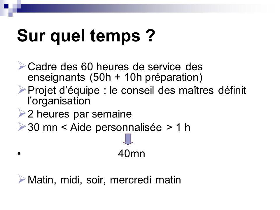 Sur quel temps Cadre des 60 heures de service des enseignants (50h + 10h préparation)