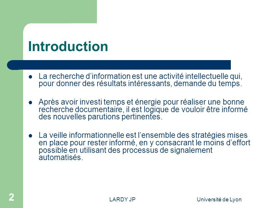 Introduction La recherche d'information est une activité intellectuelle qui, pour donner des résultats intéressants, demande du temps.