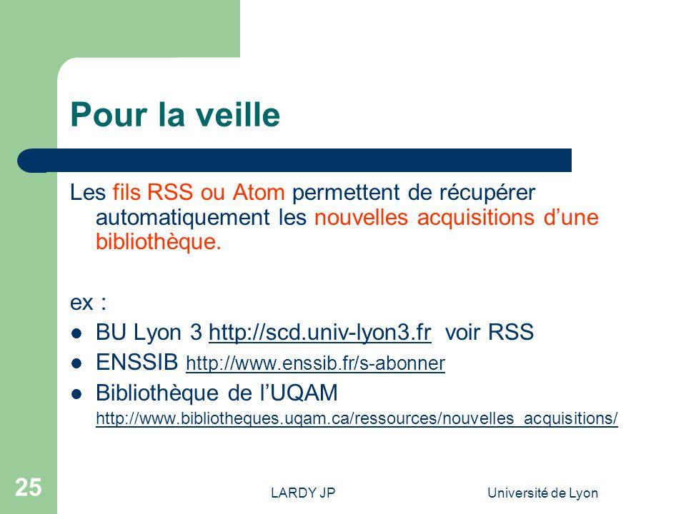 Pour la veille Les fils RSS ou Atom permettent de récupérer automatiquement les nouvelles acquisitions d'une bibliothèque.