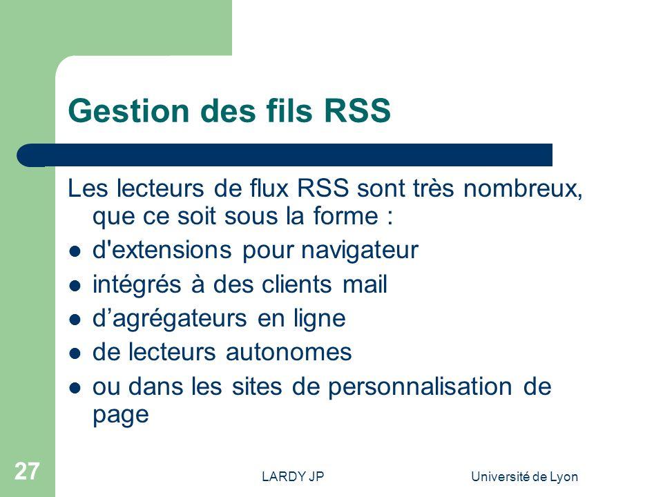 Gestion des fils RSS Les lecteurs de flux RSS sont très nombreux, que ce soit sous la forme : d extensions pour navigateur.