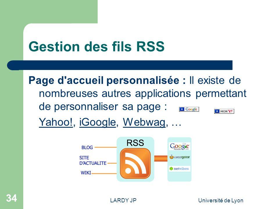 Gestion des fils RSS Page d accueil personnalisée : Il existe de nombreuses autres applications permettant de personnaliser sa page :