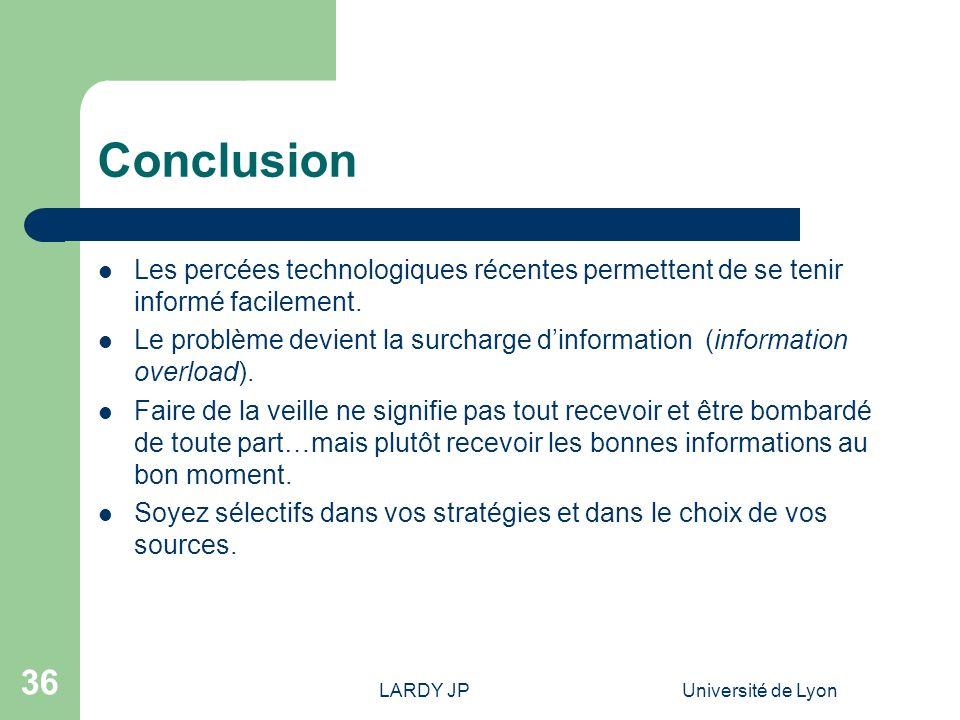 Conclusion Les percées technologiques récentes permettent de se tenir informé facilement.