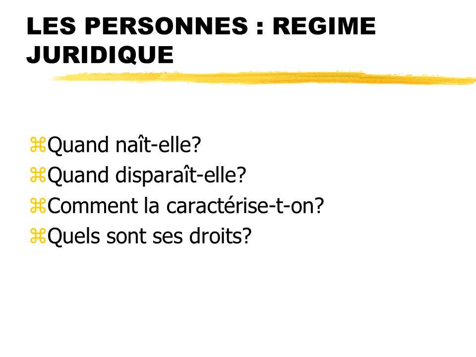 LES PERSONNES : REGIME JURIDIQUE