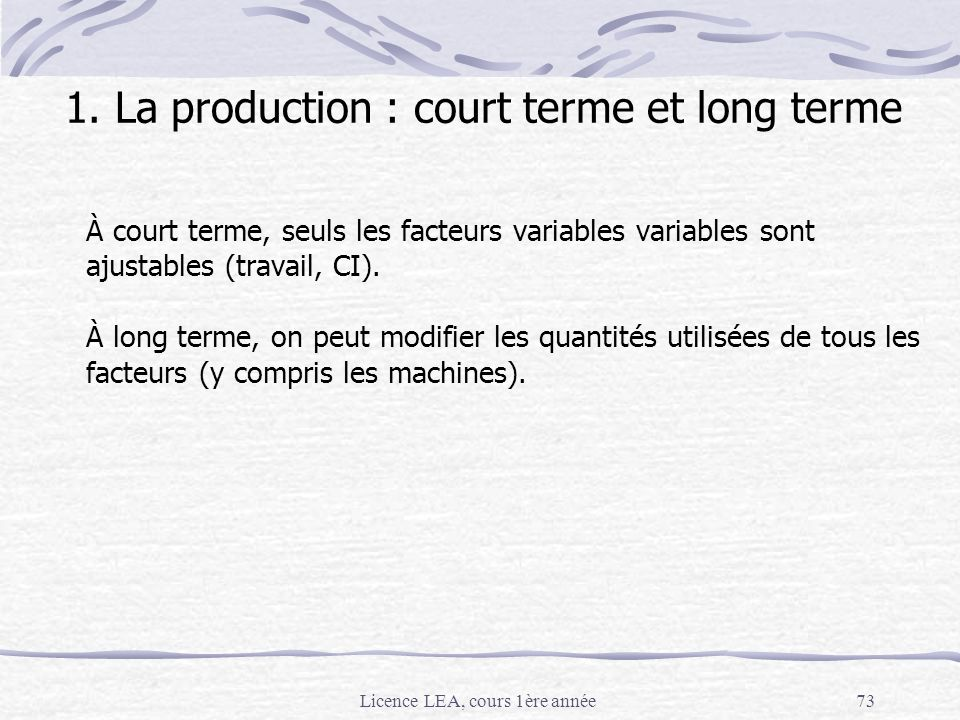 1. La production : court terme et long terme