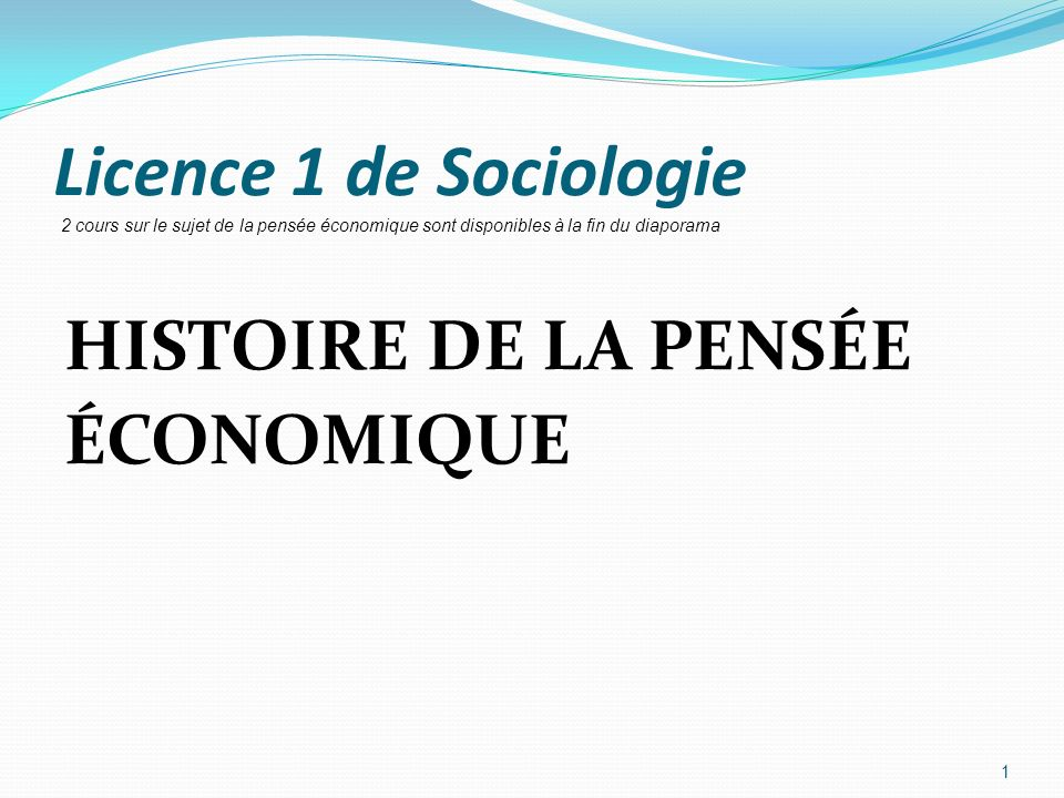Licence 1 de Sociologie HISTOIRE DE LA PENSÉE ÉCONOMIQUE