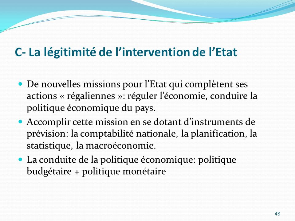 C- La légitimité de l'intervention de l'Etat