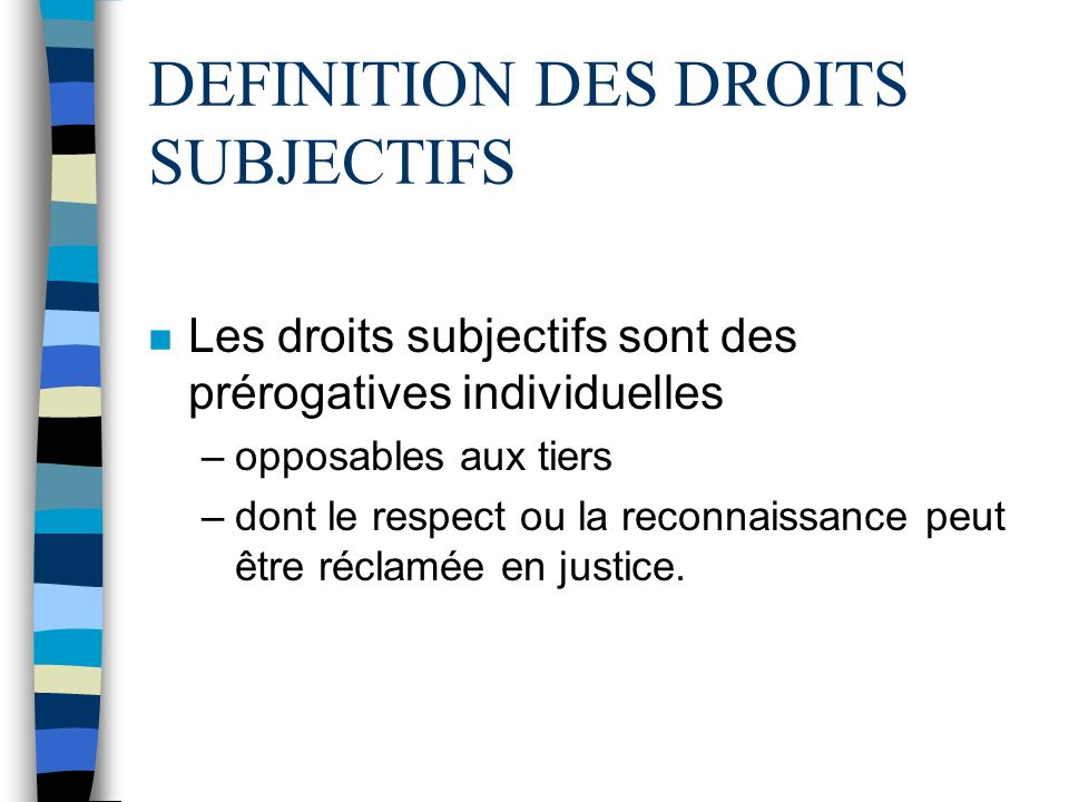 DEFINITION DES DROITS SUBJECTIFS
