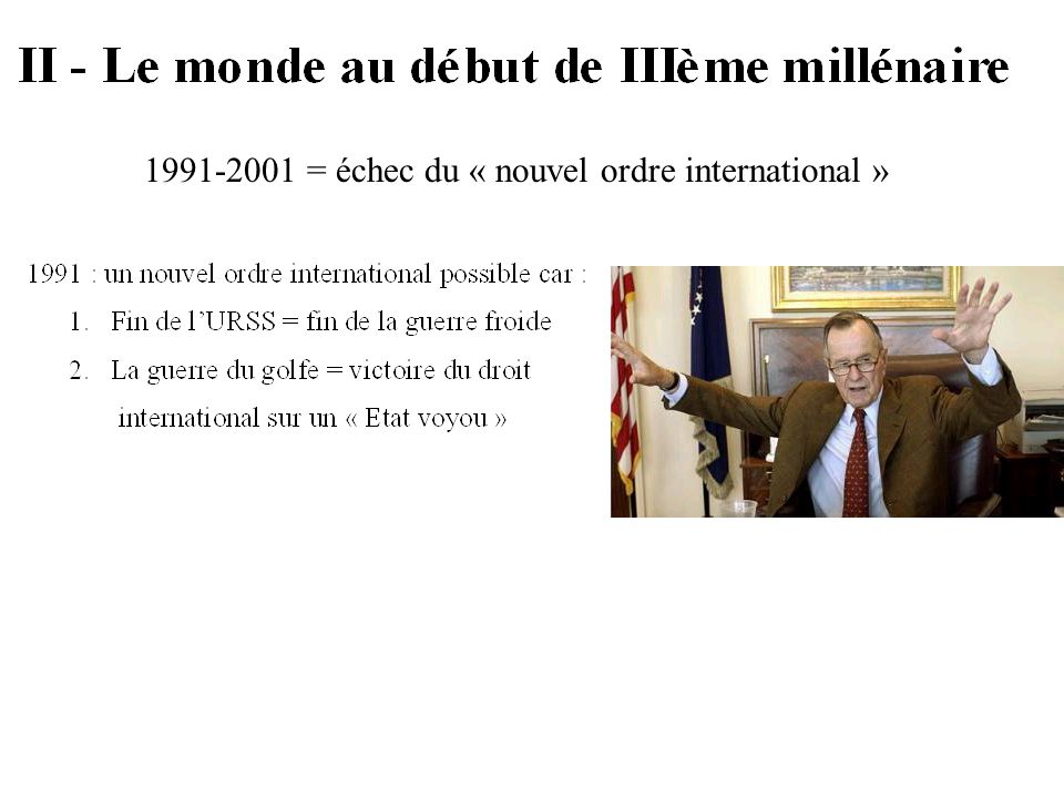 1991-2001 = échec du « nouvel ordre international »