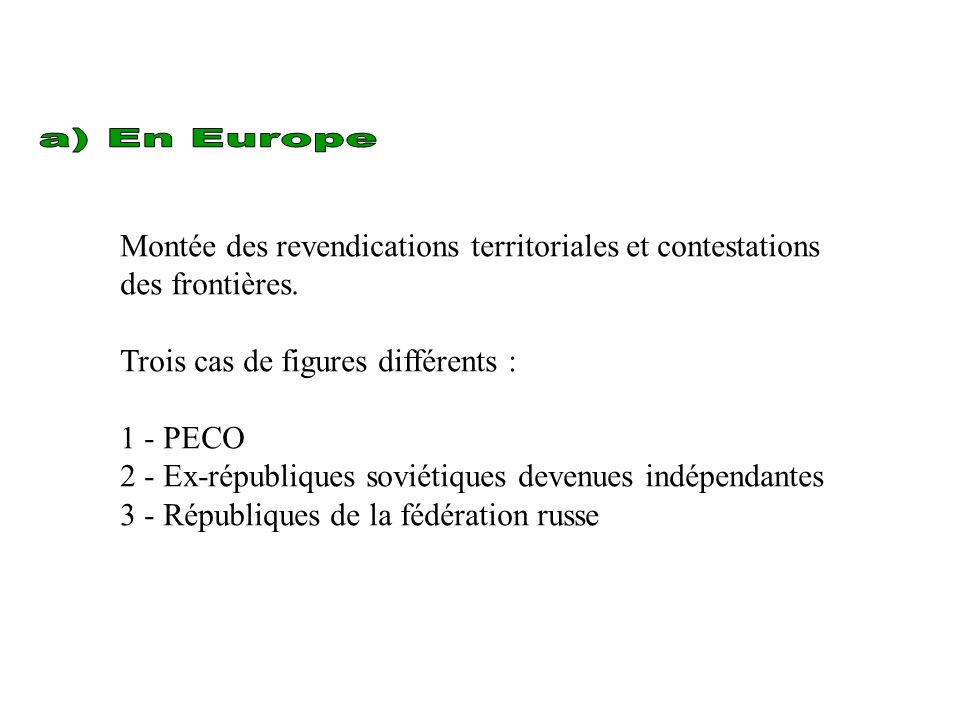 a) En Europe Montée des revendications territoriales et contestations