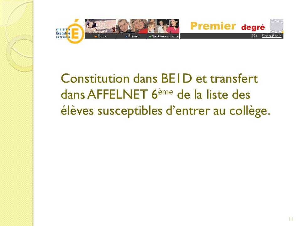 Constitution dans BE1D et transfert dans AFFELNET 6ème de la liste des élèves susceptibles d'entrer au collège.