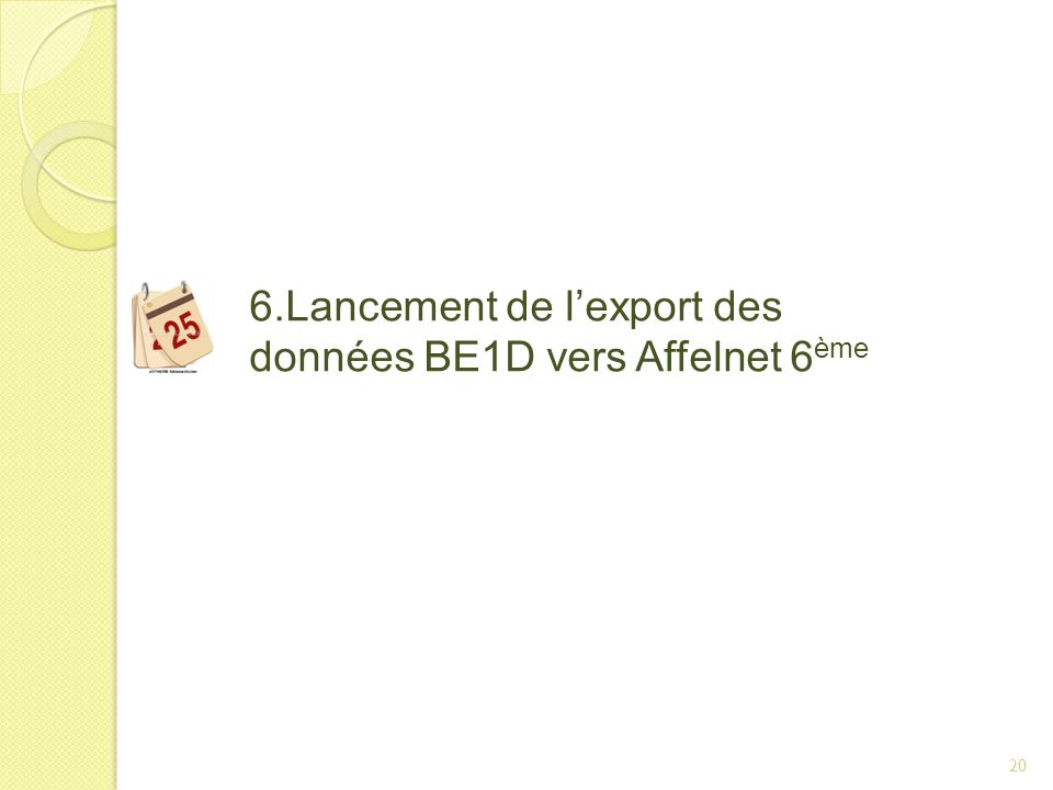 6.Lancement de l'export des données BE1D vers Affelnet 6ème