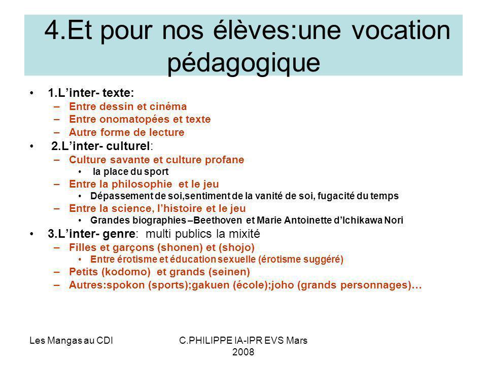 4.Et pour nos élèves:une vocation pédagogique
