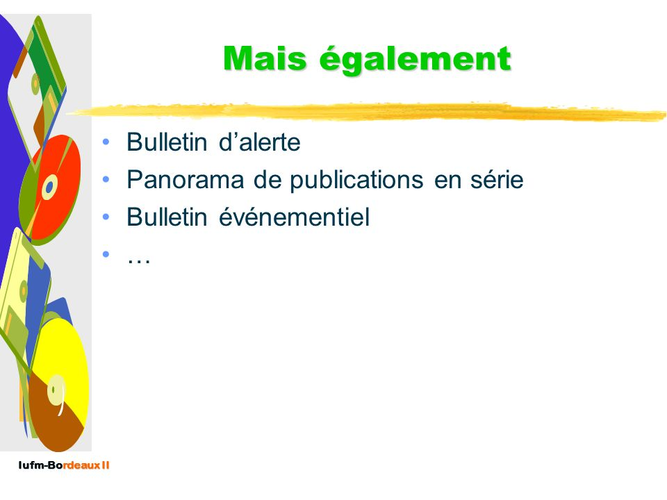 Mais également Bulletin d'alerte Panorama de publications en série