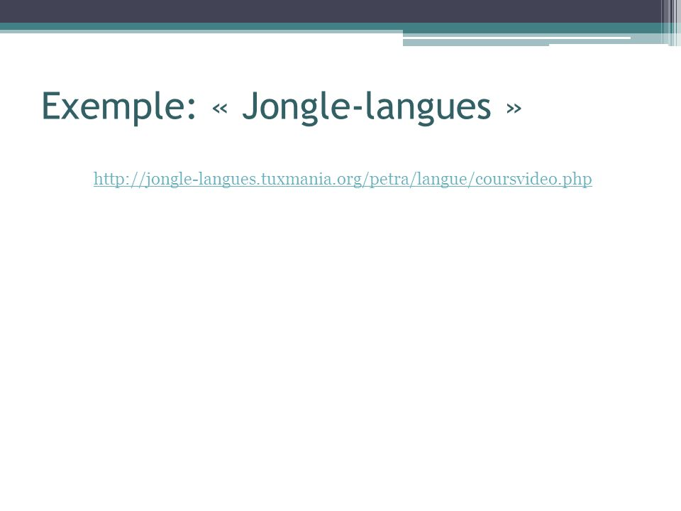 Exemple: « Jongle-langues »