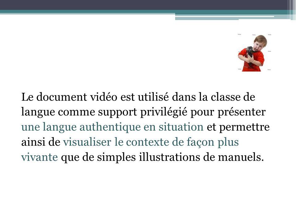 Le document vidéo est utilisé dans la classe de