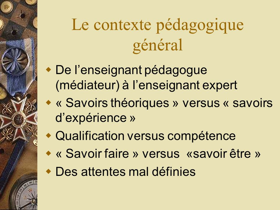 Le contexte pédagogique général