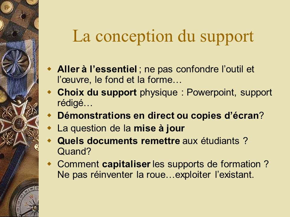 La conception du support