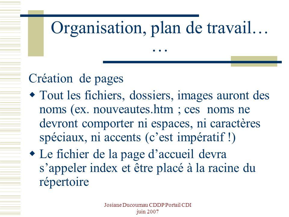 Organisation, plan de travail… …