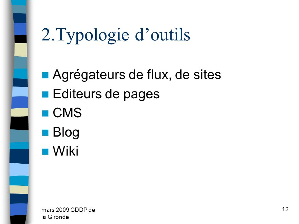 2.Typologie d'outils Agrégateurs de flux, de sites Editeurs de pages