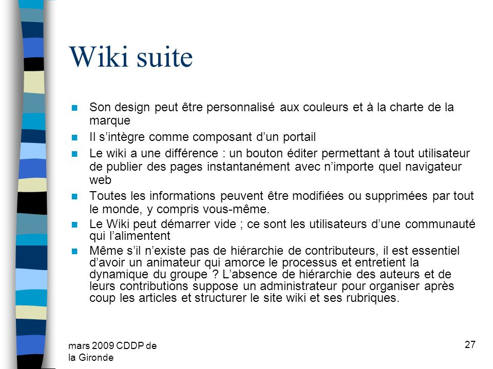 Wiki suite Son design peut être personnalisé aux couleurs et à la charte de la marque. Il s'intègre comme composant d'un portail.